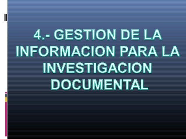 4.1 ESTRUCTURA DE LA INVESTIGACION DOCUMENTAL. Análisis de diferentes fenómenos De orden histórico, psicológico, sociológi...