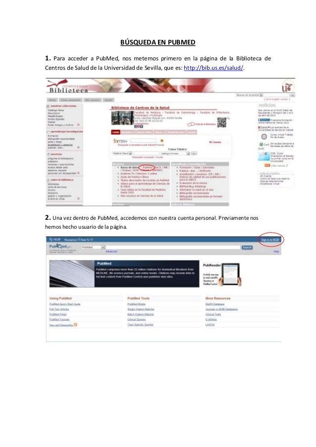 BÚSQUEDA EN PUBMED1. Para acceder a PubMed, nos metemos primero en la página de la Biblioteca deCentros de Salud de la Uni...