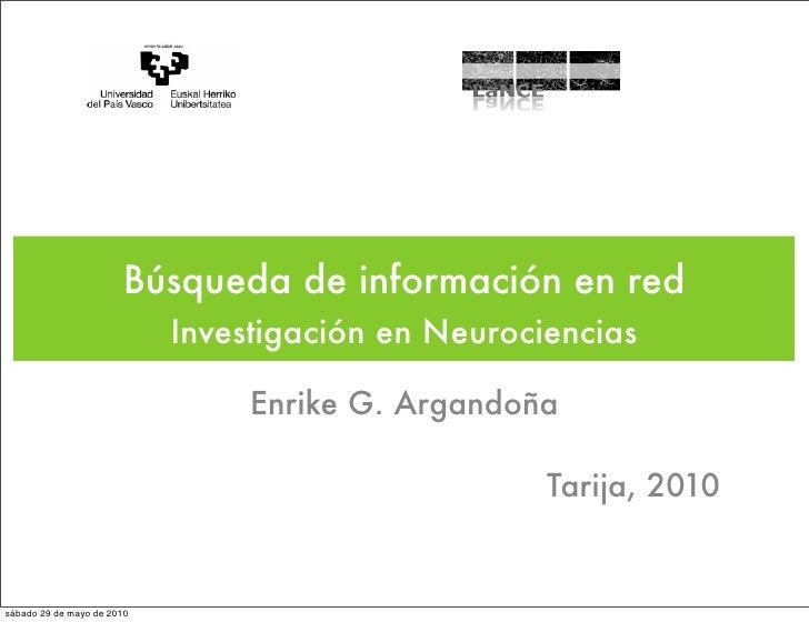 Búsqueda de información en red                             Investigación en Neurociencias                                 ...