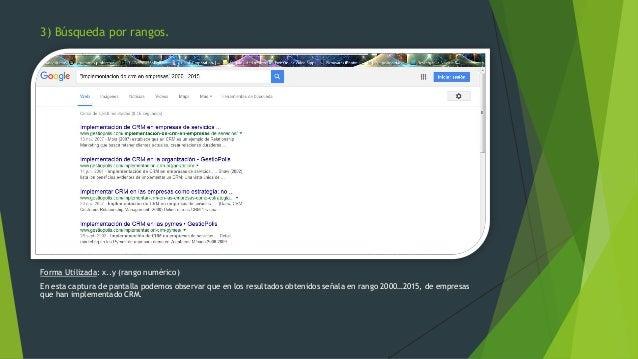 Forma Utilizada: x..y (rango numérico) En esta captura de pantalla podemos observar que en los resultados obtenidos señala...