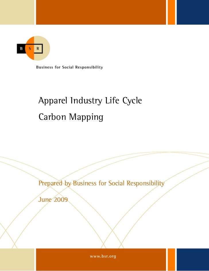 Apparel Industry Life Cycle     Carbon Mapping     Prepared by Business for Social Responsibility     June 2009BSR | Appar...
