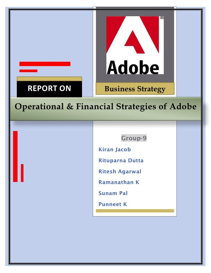 REPORT ON         Business StrategyOperational & Financial Strategies of Adobe                            B               ...