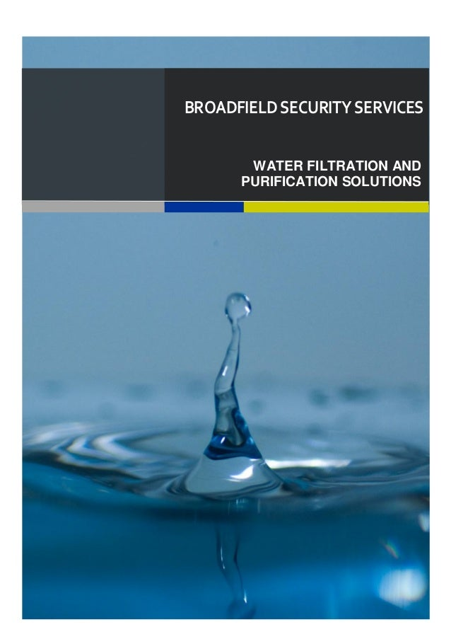 BROADFIELDSECURITYSERVICESWATER FILTRATION ANDPURIFICATION SOLUTIONS