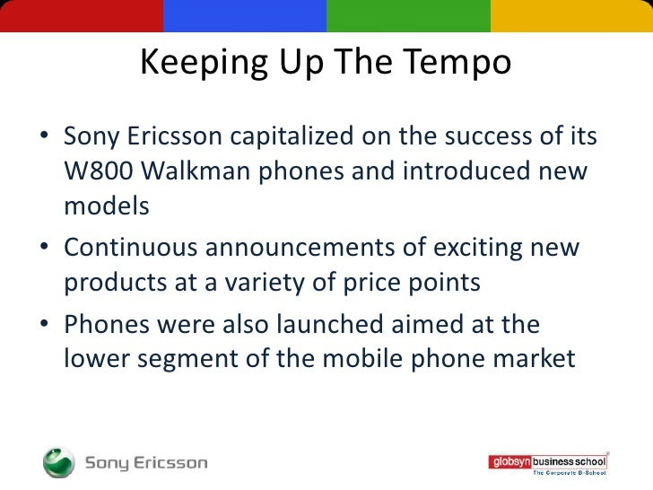 """sony ericsson marketing strategy In 2002, sony ericsson hired dozens of actors to pose as tourists in 10 us cities without disclosing their affiliation with the company, the actors asked passersby to snap pictures using a sony ericsson camera phone the campaign was a controversial example of """"stealth"""" marketing, which the."""