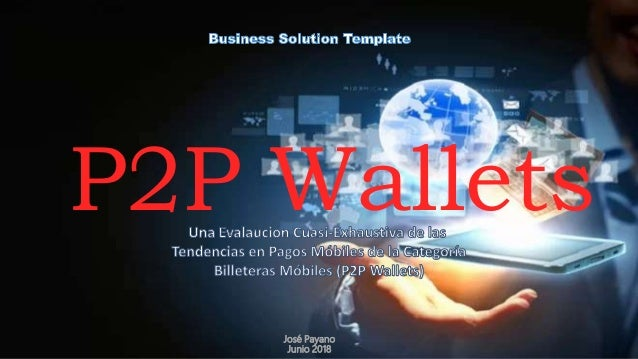 José Payano Junio 2018 P2P Wallets