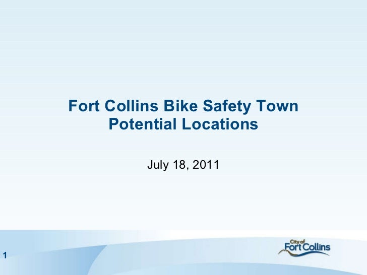 Fort Collins Bike Safety Town Potential Locations July 18, 2011