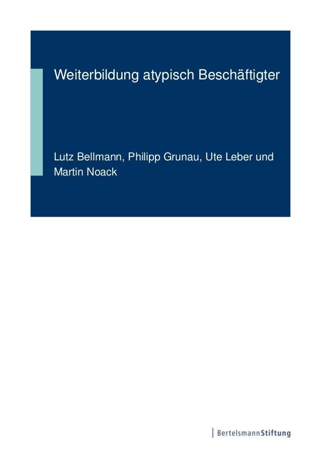 Weiterbildung atypisch BeschäftigterLutz Bellmann, Philipp Grunau, Ute Leber undMartin Noack