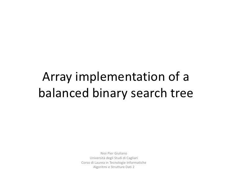 Array implementationof a balanced binary search tree<br />