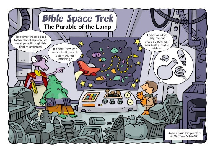 Bible Space Trek                     The Parable of the Lamp                                                  I have an id...