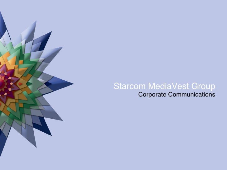 Starcom MediaVest Group Corporate Communications