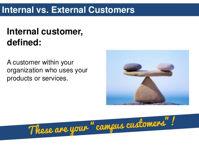 What Is an Internal Customer & a External Customer?