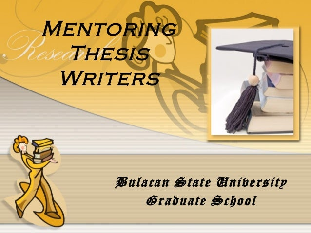 Mentoring Thesis Writers    Bulacan State University        Graduate School