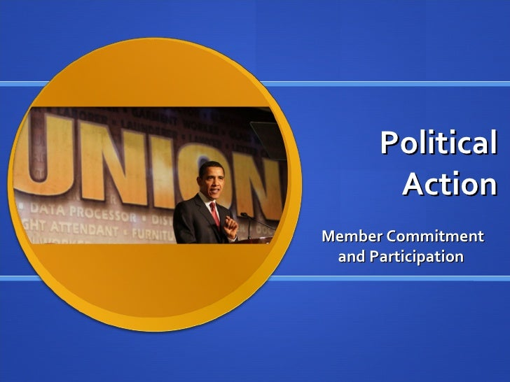 Political Action Member Commitment and Participation