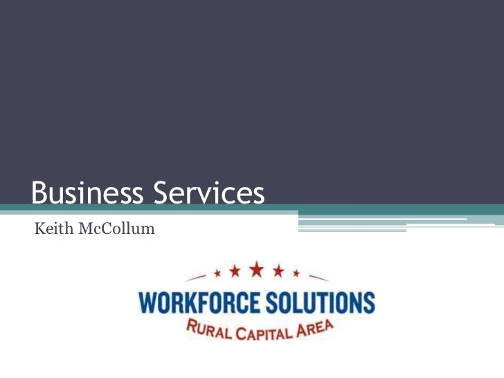 Business Services<br />Keith McCollum<br />