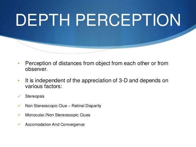 an examination on depth perception Depth perception is the ability to determine the relative position of  an eye examination should be focused on detection of cataracts and should include.