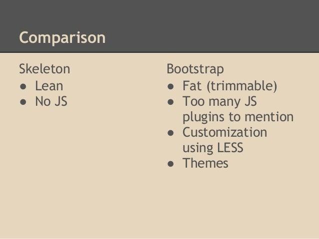 Bootstrap vs. Skeleton