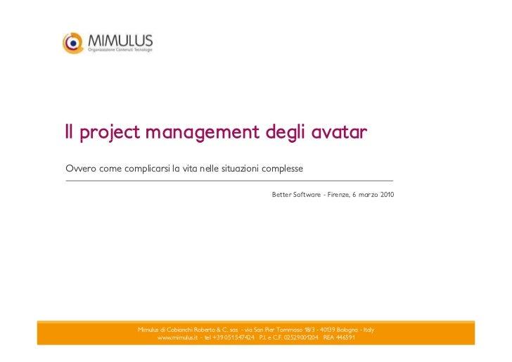 Il project management degli avatar Ovvero come complicarsi la vita nelle situazioni complesse                             ...