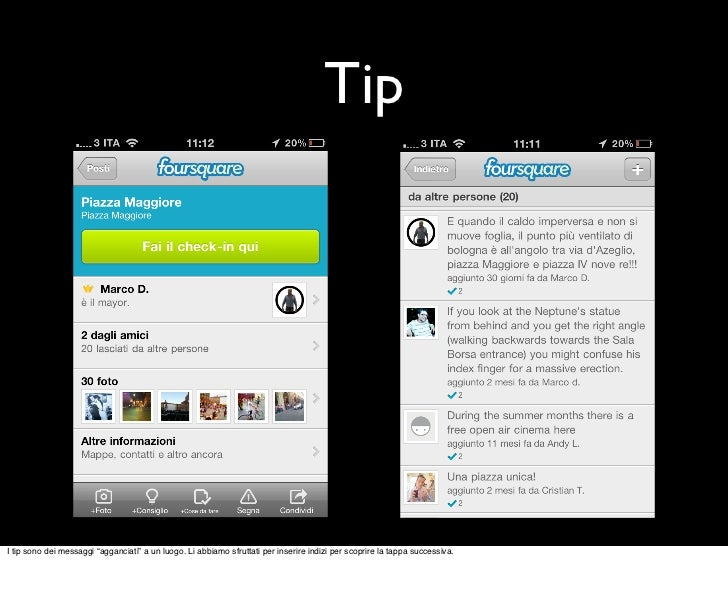 """TipI tip sono dei messaggi """"agganciati"""" a un luogo. Li abbiamo sfruttati per inserire indizi per scoprire la tappa success..."""
