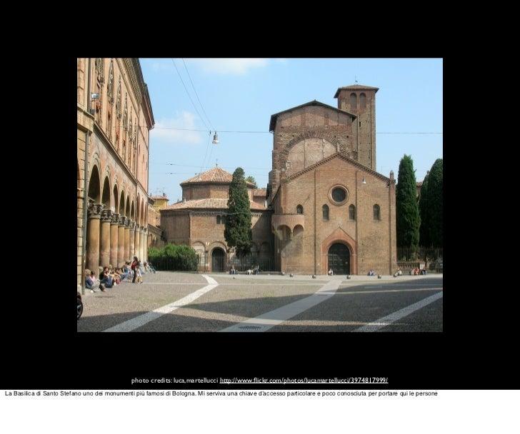 photo credits: luca,martellucci http://www.flickr.com/photos/lucamartellucci/3974817999/La Basilica di Santo Stefano uno de...