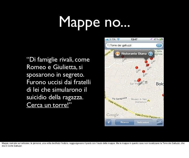 """Mappe no...                         """"Di famiglie rivali, come                         Romeo e Giulietta, si               ..."""
