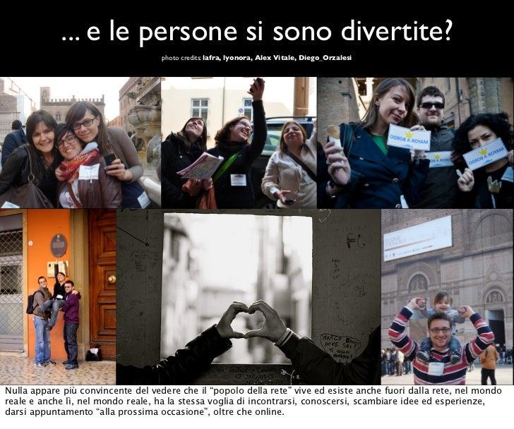 ... e le persone si sono divertite?                                    photo credits: lafra, lyonora, Alex Vitale, Diego_O...