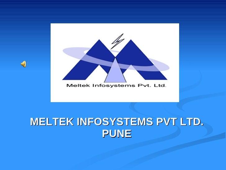 MELTEK INFOSYSTEMS PVT LTD. PUNE