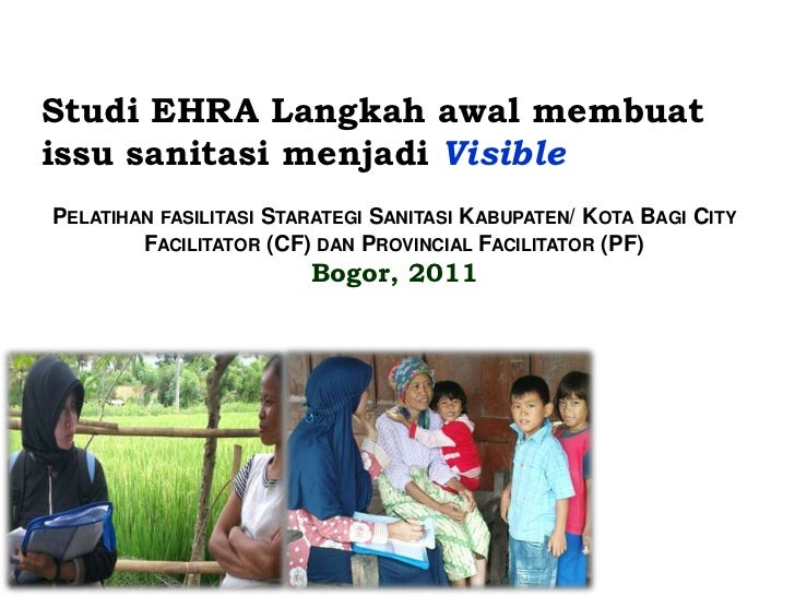 Studi EHRA Langkah awal membuatissu sanitasi menjadi VisiblePELATIHAN FASILITASI STARATEGI SANITASI KABUPATEN/ KOTA BAGI C...