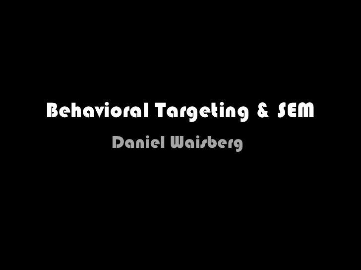 Behavioral Targeting & SEM<br />Daniel Waisberg<br />