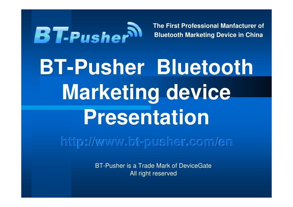The First Professional Manfacturer of                          Bluetooth Marketing Device in China     BT-Pusher Bluetooth...