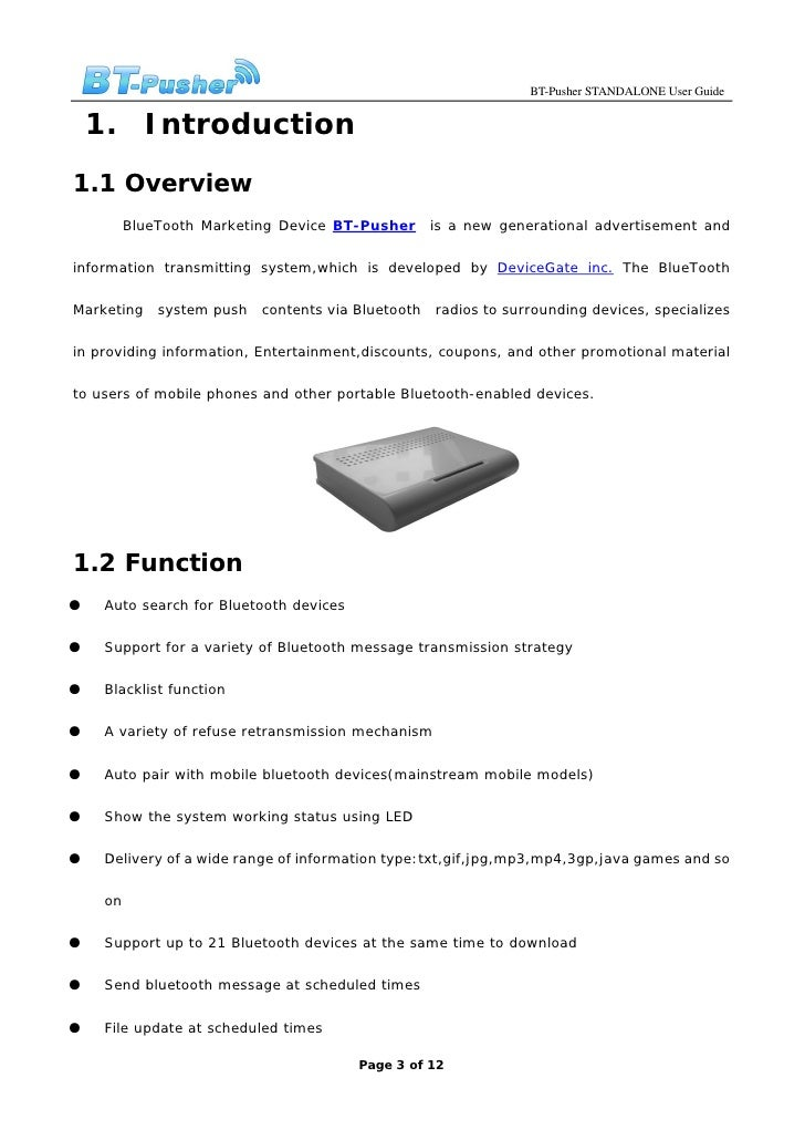 BT-Pusher STANDALONE User Guide       1. Introduction 1.1 Overview           BlueTooth Marketing Device BT-Pusher       is...