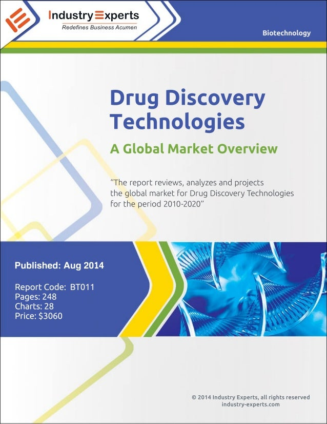 "Drug Discovery  Technologies  A Global Market Overview  ""The report reviews, analyzes and projects  the global market for ..."