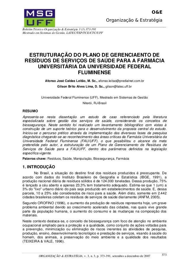 O&E Organização & Estratégia Boletim Técnico Organização & Estratégia 3 (3) 373-391 Mestrado em Sistemas de Gestão, LATEC/...