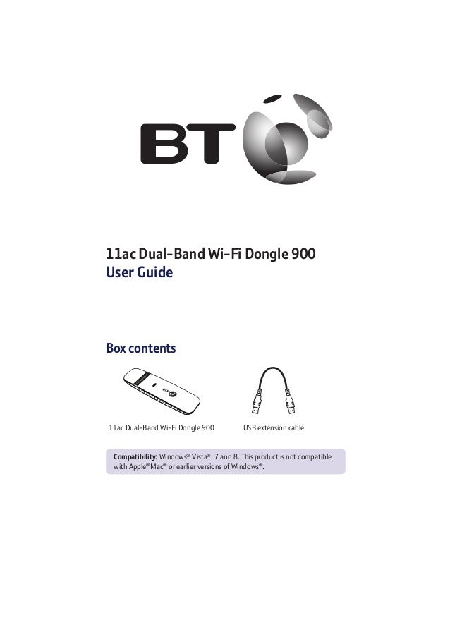 11ac Dual-Band Wi-Fi Dongle 900 User Guide Box contents 11ac Dual-Band Wi-Fi Dongle 900 USB extension cable Compatibility:...