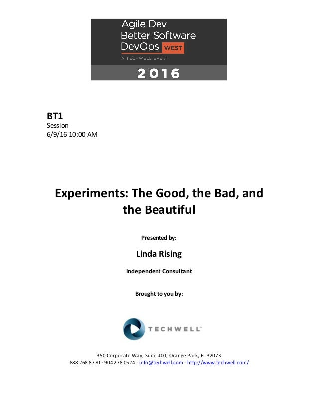 BT1 Session 6/9/1610:00AM       Experiments:TheGood,theBad,and theBeautiful  Presentedby:  LindaRi...