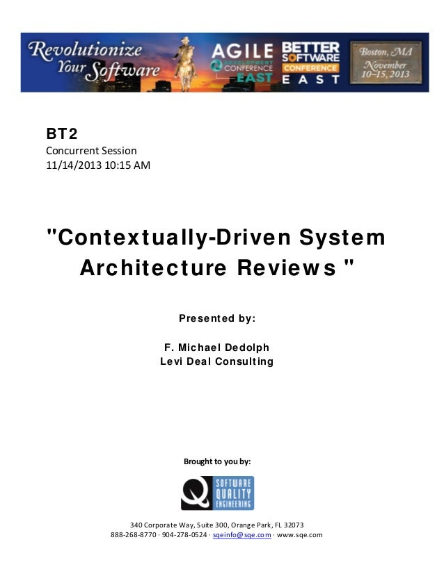 """BT2 ConcurrentSession 11/14/201310:15AM       """"Contextually-Driven System Architecture Reviews """"     Prese..."""
