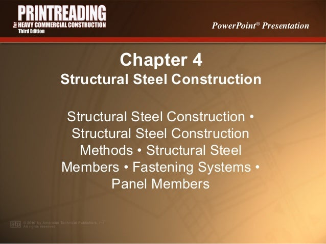 PowerPoint® Presentation  Chapter 4 Structural Steel Construction Structural Steel Construction • Structural Steel Constru...