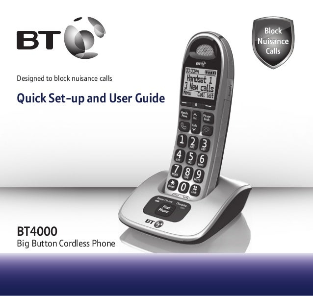 Designed to block nuisance calls Quick Set-up and User Guide BT4000 Big Button Cordless Phone