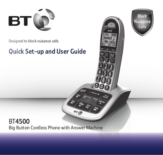 Designed to block nuisance calls Quick Set-up and User Guide BT4500 Big Button Cordless Phone with Answer Machine 1666 BT4...
