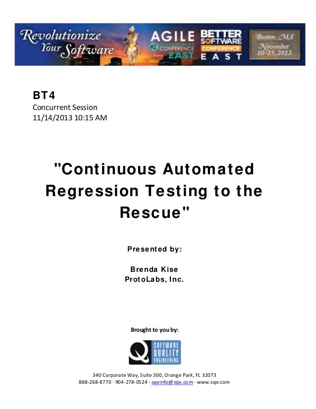 """BT4 ConcurrentSession 11/14/201310:15AM       """"Continuous Automated Regression Testing to the Rescue""""     ..."""