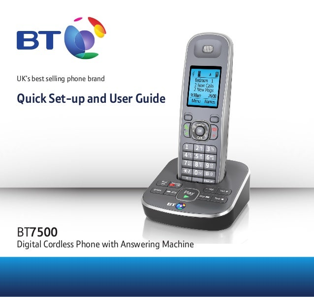 UK's best selling phone brand Quick Set-up and User Guide BT7500 Digital Cordless Phone with Answering Machine