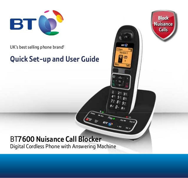 UK's best selling phone brand† Quick Set-up and User GuideQuick Set-up and User Guide BT7600 Nuisance Call Blocker Digital...