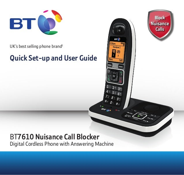 UK's best selling phone brand† Quick Set-up and User Guide BT7610 Nuisance Call Blocker Digital Cordless Phone with Answer...