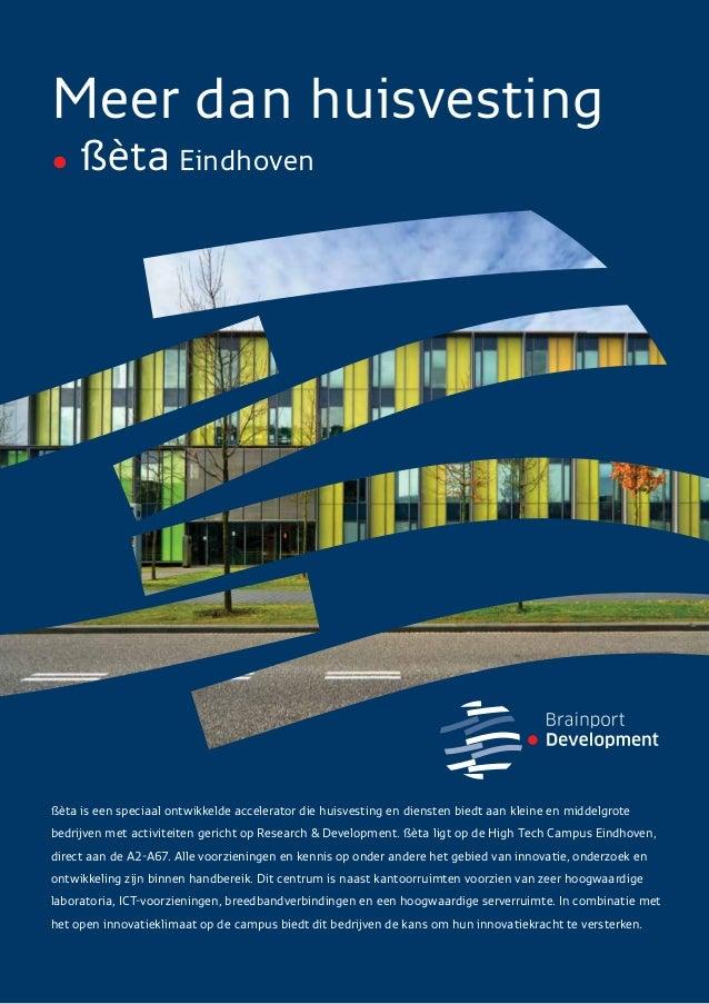 Meer dan huisvesting • ßèta Eindhoven ßèta is een speciaal ontwikkelde accelerator die huisvesting en diensten biedt aan ...