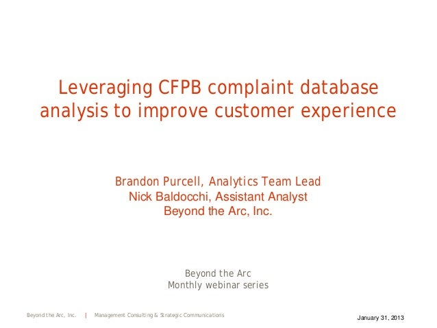 Leveraging CFPB complaint database     analysis to improve customer experience                                  Brandon Pu...