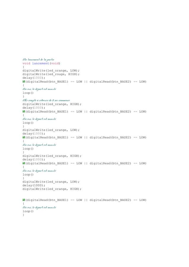 //le lancement de la partie void lancement(void) { digitalWrite(led_orange, LOW); digitalWrite(led_rouge, HIGH); delay(100...