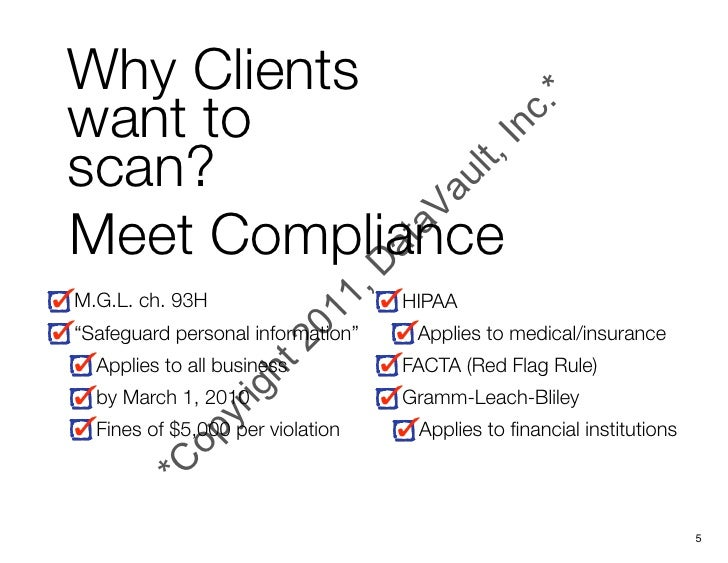 """Why Clientswant toscan?Meet ComplianceM.G.L. ch. 93H                     HIPAA""""Safeguard personal information""""    Applies ..."""