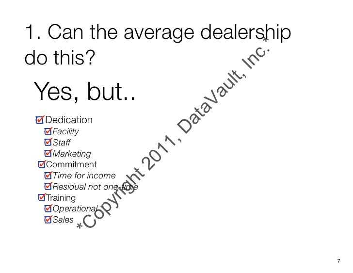 1. Can the average dealershipdo this? Yes, but..  Dedication    Facility    Staff    Marketing  Commitment    Time for inc...