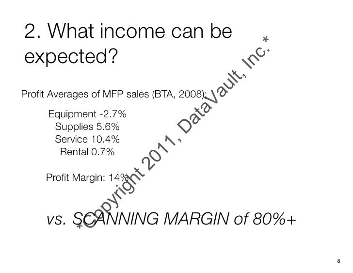 2. What income can beexpected?Profit Averages of MFP sales (BTA, 2008);     Equipment -2.7%      Supplies 5.6%      Service...