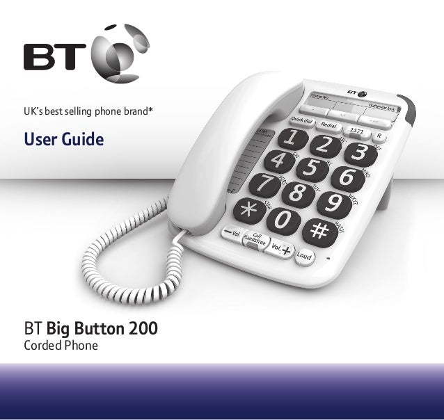 UK's best selling phone brand* User Guide BT Big Button 200 Corded Phone