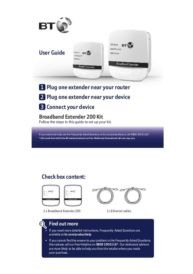 User Guide Broadband Extender 200 Kit Follow the steps in this guide to set up your kit. If you need some help, see the Fr...